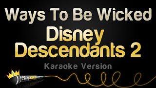 Descendants 2 - Wąys To Be Wicked (Karaoke Version)