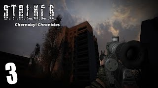 Прохождение S.T.A.L.K.E.R. CHERNOBYL CHRONICLES 3