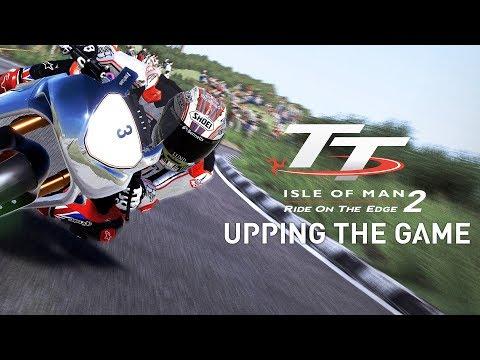 TT Isle of Man 2 - Upping The Game!