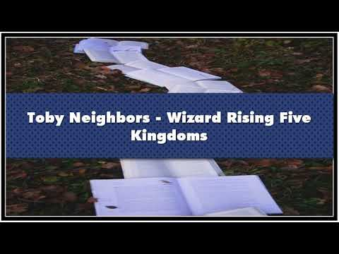 Toby Neighbors Wizard Rising Five Kingdoms book