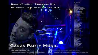 Nagy kulfoldi mix International dance music mix - Gasza Party Music