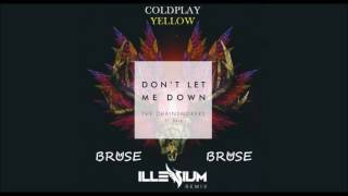 Coldplay Vs. The Chainsmokers - Yellow w/ Don't Let Me Down [BRUSE Rework]