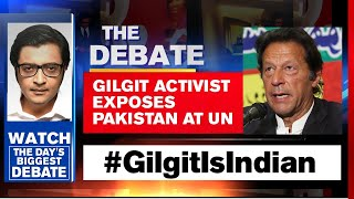 Pakistan's Gilgit-Baltistan Move Backfires At UN | The Debate With Arnab Goswami