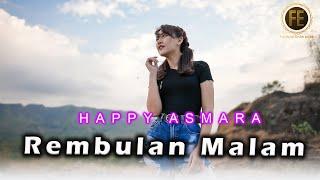 HAPPY ASMARA - REMBULAN MALAM ( Official Music Video ) | korbankan diri dalam ilusi hilangkan rindu