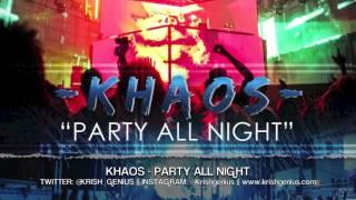 Khaos - Party All Night - May 2013