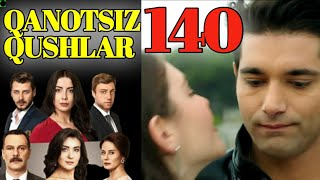 QANOTSIZ QUSHLAR 140 QISM TURK SERIALI UZBEK TILIDA|КАНОТСИЗ КУШЛАР 140 КИСМ УЗБЕК ТИЛИДА