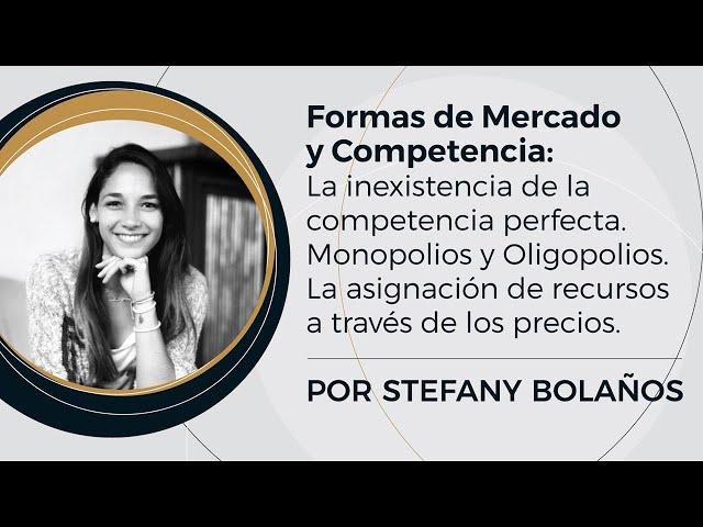 Formas de Mercado y Competencia | Prof: Stefany Bolaños - (4/10)
