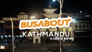 Kathmandu, A Cultural Journey | BUSABOUT VIDEO PRODUCER APPLICATION | Anup Sapkota