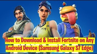 How to Download and Install Fortnite on Any Android Device (Samsung Galaxy S7 Edge)