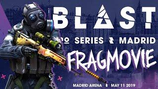 CS:GO - BLAST PRO SERIES MADRID FRAGMOVIE