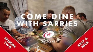 Come Dine With Sarries | Episode 2: Billy Vunipola & Nick Isiekwe