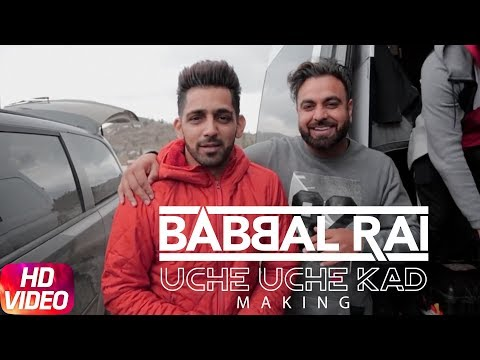 Babbal Rai | Uche Uche Kad (Making) | Ranbir Singh | Desi Routz | New Song 2018