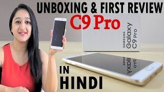 Samsung Galaxy C9 Pro Unboxing & Overview (Indian Unit) - In Hindi