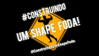 Construindo um SHAPE FODA! (TRAILER) - VÍDEOS NOVOS AOS DOMINGOS AS  20:00!