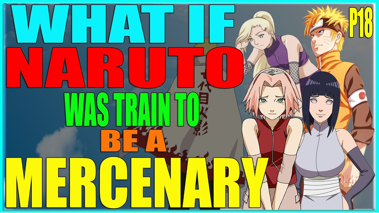 Download what if naruto was train to be a mercenary part 18