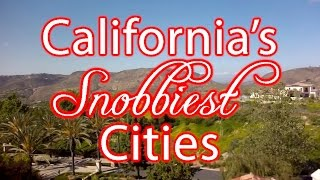 These Are The 10 SNOBBIEST CITIES in CALIFORNIA