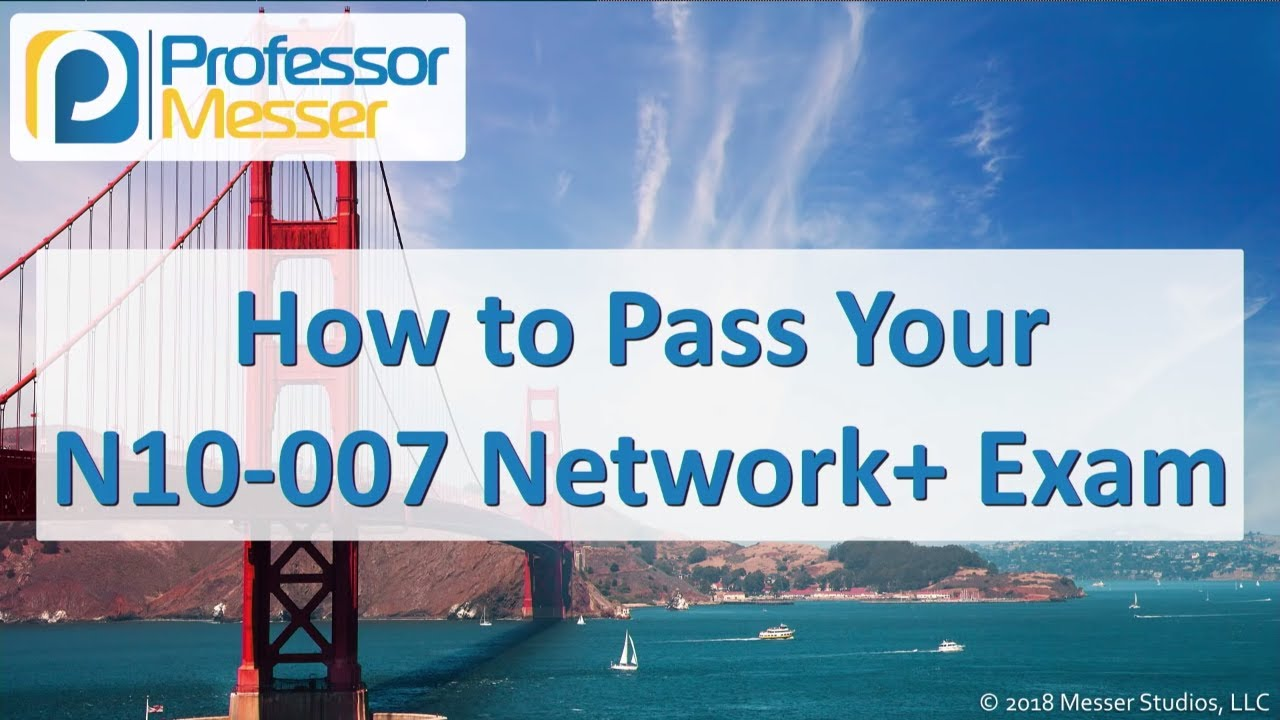 How To Pass Your Network Exam Comptia Network N10 007 0 1