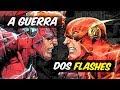 A GUERRA DOS FLASHES: Barry Allen Vs. Wally West