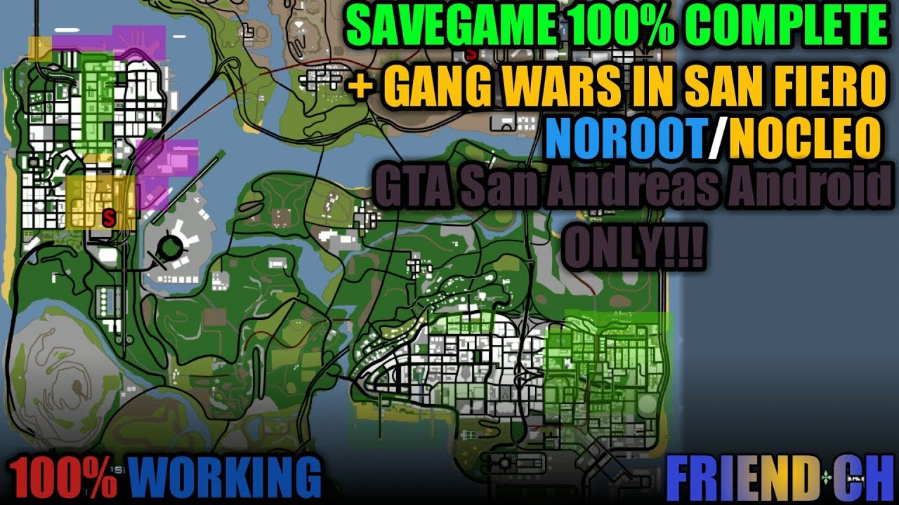 GTA SA Android Save Game 100% Complete & Gang Wars In San Fiero  (NOROOT/NOCLEO)