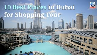 10 Best Places in Dubai for Shopping..United Arab Emirates