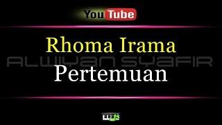 Download Karaoke Rhoma Irama - Pertemuan