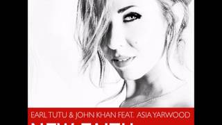 Earl Tutu & John Khan fea.t Asia Yarwood -  New Faith (Original Mix)