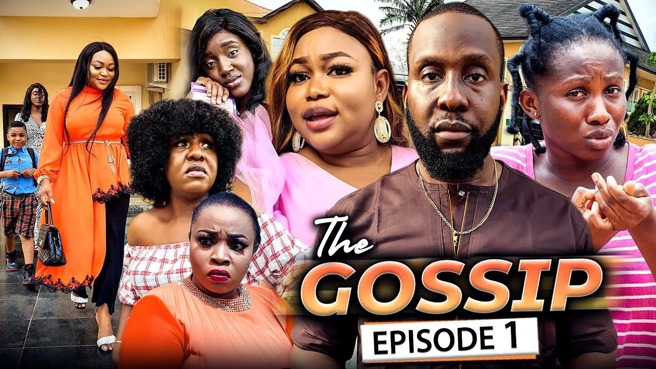 Download THE GOSSIP EPISODE 1 (New Movie) Ruth Kadiri/Ray Emodi & Sonia 2021 Latest Nigerian Nollywood Movie