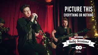 Picture This // Everything Or Nothing (Live at The Ruby Sessions)