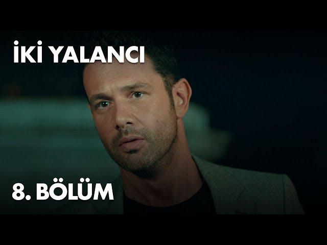 Iki Yalancı > Episode 8