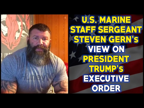 U.S. Marine Staff Sergeant Steven Gern Tells Us His View On President Trump's Executive Order