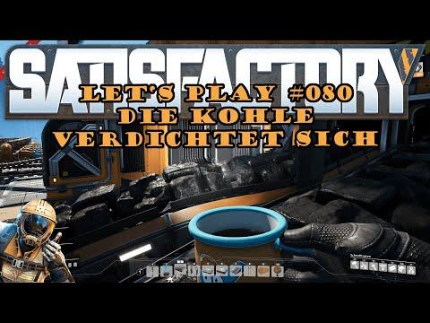 Satisfactory Let's Play 080 - Deutsch - Die Kohle verdichtet sich