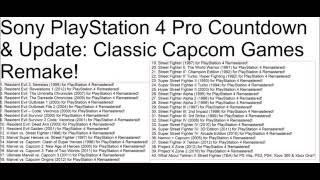 Sony PlayStation 4 Pro Countdown & Update: Classic Capcom Games Remake!