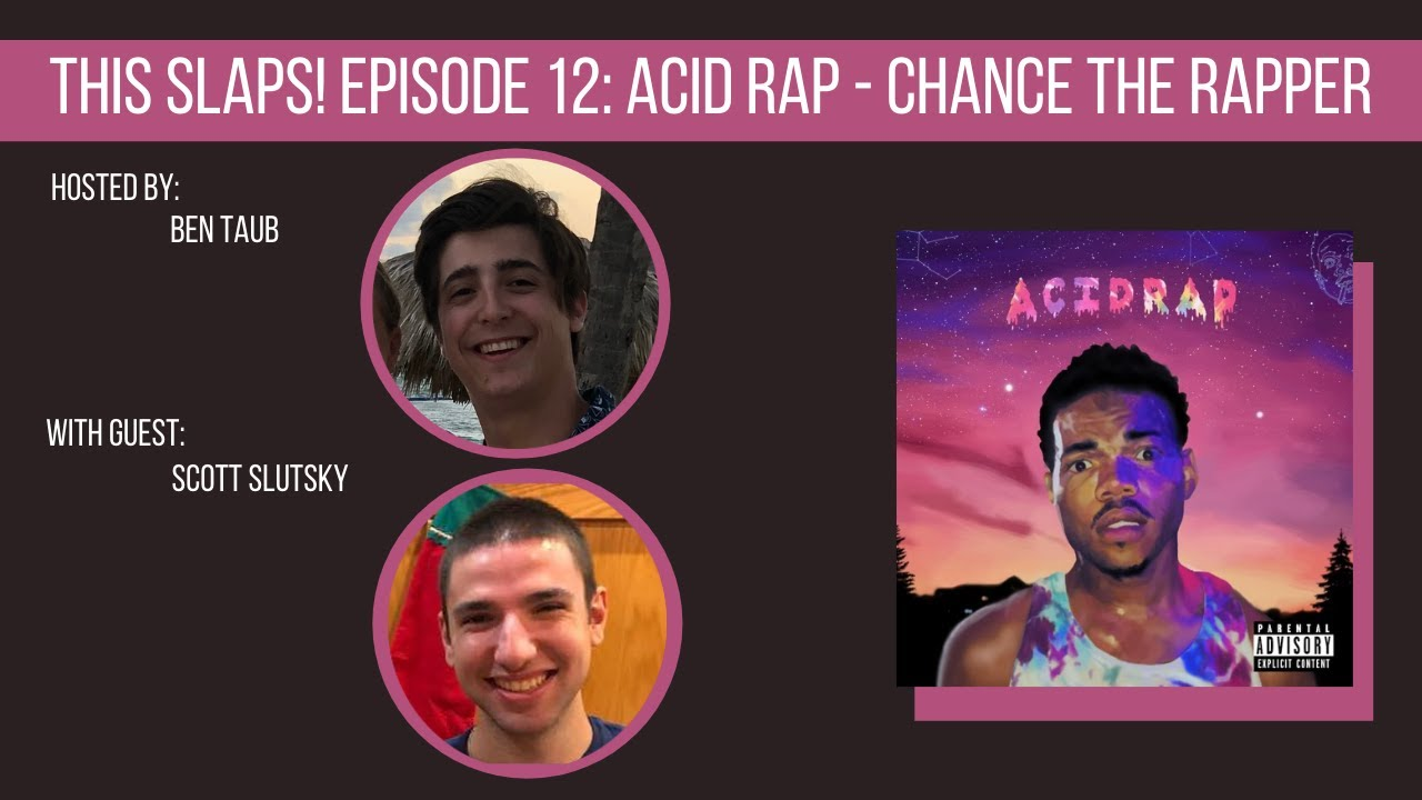 Why Acid Rap is Chance the Rapper's Best Work - This Slaps! Episode 12 Highlights