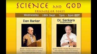 Dr Sankara Bhagavadpada - Dan Barker: DEBATE - Science and God: Friends or Foes