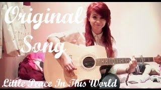 Little Peace In This World By Bethan Mary Leadley (Original Song)