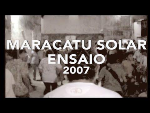 MARACATU SOLAR | ENSAIO | ASSOCIAÇÃO SOLAR | 2007