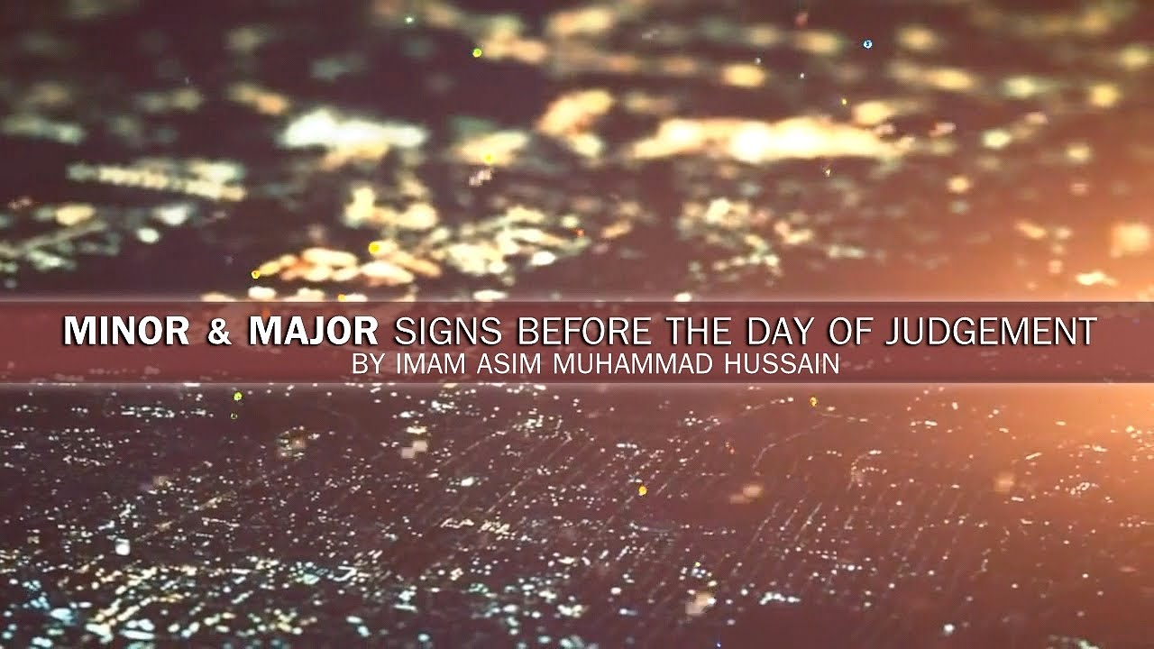 The Minor & Major Signs Before The Day Of Judgement