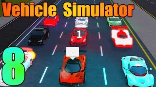 [ROBLOX: Vehicle Simulator] - Lets Play Ep 8 - Highway Race, 98 Seconds!