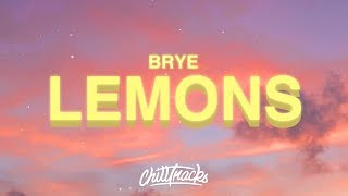 Brye - Lemons (Demo) Lyrics there's a billion people on this planet