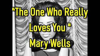 The One Who Really Loves You - Mary Wells (lyrics)
