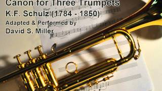 Canon for Three Trumpets (Schulz) - David Miller, trumpet