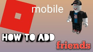 How to make friends in roblox on mobile