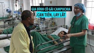 Gia đình cô gái Campuchia cạn tiền, lay lắt ở Bệnh viện Cần Thơ
