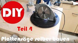Plattensäge selber bauen Teil 4 DIY Werkstatt