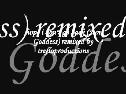 hope i don't go back (Sun Goddess) remix