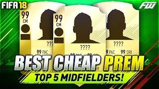 Top 5 best cheap premier league midfielders - fifa 18 ultimate team