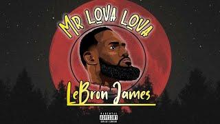Mr lova lova - Lebron James (Official Music)
