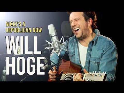 "Will Hoge ""Nikki's a Republican Now"""