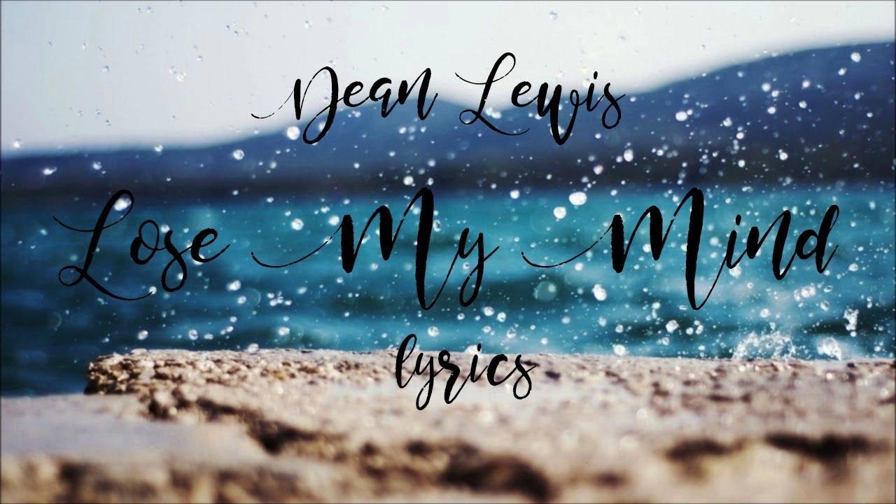 Dean Lewis Lose My Mind Lyrics - Lyrics Mix