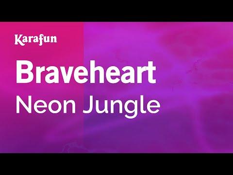 Karaoke Braveheart - Neon Jungle *